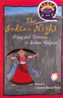 The Indian Night: Sleep and Dreams in Indian Culture (Paperback)