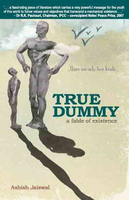 True Dummy: A Fable of Existence (Paperback)