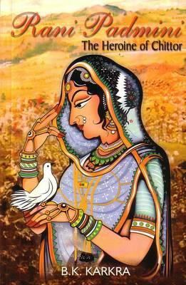 Rani Padmini the Heroine of Chittor (Paperback)
