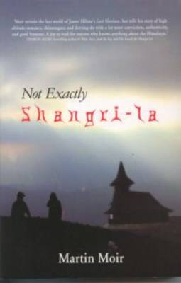 Not Exactly Shangri-La (Paperback)