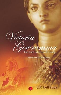 Victoria Gowramma: The Lost Princess of Coorg (Paperback)