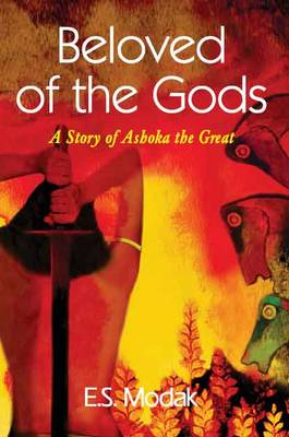 Beloved of the Gods: A Story of Ashoka the Great (Paperback)