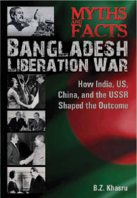 Myths and Facts Bangladesh Liberation War (Hardback)