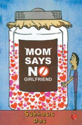 Mom Says No Girlfriend (Paperback)