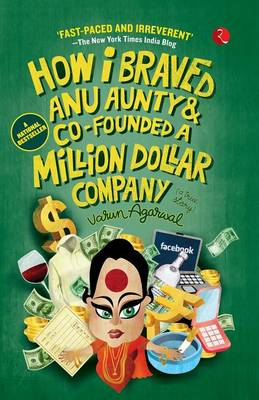 How I Braved Anu Aunty and Co-Founded a Million Dollar Company (Paperback)