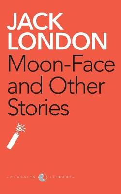 Moon-Face and Other Stories (Paperback)