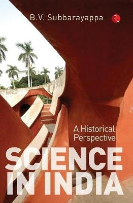 Science in India:: A Historical Perspective (Hardback)