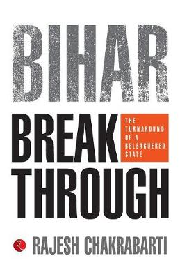 Bihar Breakthrough: The Turnaround of a State (Paperback)