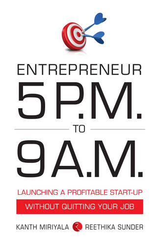 Entrepreneur 5 P.M. to 9 a.M.: Launching a Profitable Start-up without Quitting Your Job (Paperback)
