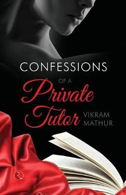 Confessions of a Private Tutor (Paperback)