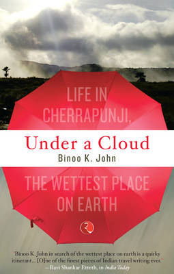 Under a Cloud: Life in Cherrapunji, the Wettest Place on Earth (Paperback)