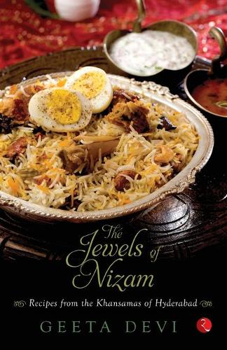 The Jewels of the Nizam: Recipes from the Khansamas of Hyderabad (Paperback)