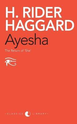 Ayesha: The Return of 'She' (Paperback)