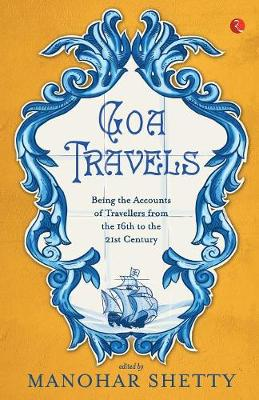 Goa Travel: Being the Accounts of Travellers from the 16th to the 20th Century (Paperback)