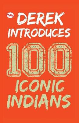 Derek Introduces: 100 Iconic Indians (Paperback)