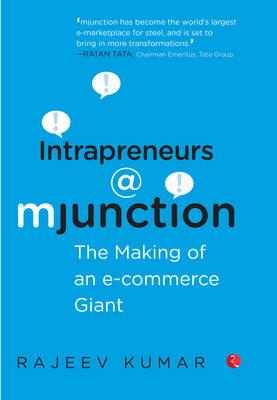 Intrapreneurs @ Mjunction: The Making of an e-Commerce Giant (Hardback)