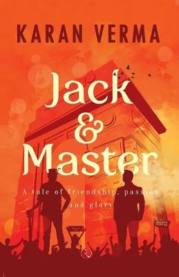 Jack & Master: A Tale of Friendship, Passion and Glory (Paperback)