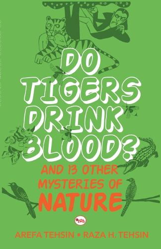 Do Tigers Drink Blood?: And 13 Other Mysteries of Nature (Paperback)