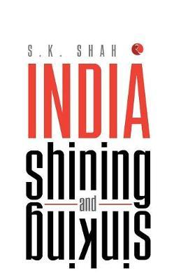 India Shining and Sinking (Hardback)