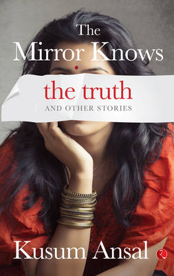 The Mirror Knows the Truth and Other Stories (Paperback)