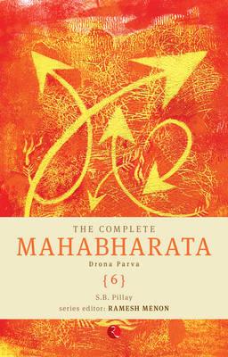 The Complete Mahabharata: vol. 6: Drona Parva (Paperback)