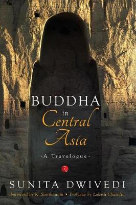Buddha in Central Asia: A Travelogue (Paperback)