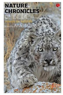 Nature Chronicles of India: Essays on Wildlife (Paperback)