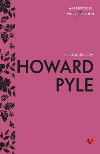 Selected Stories by Howard Pyle (Paperback)