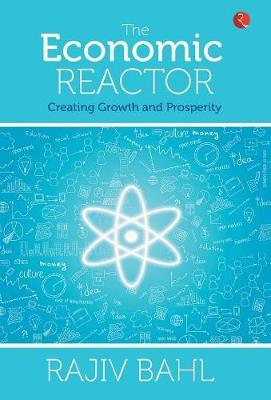 The Economic Reactor: Creating Growth and Prosperity (Hardback)
