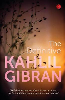 The Definitive Kahlil Gibran (Paperback)