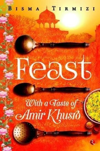 FEAST: with a Taste of Amir Khusrao (Paperback)