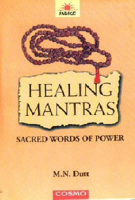 Healing Mantras: Sacred Words of Power (Paperback)