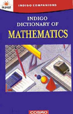 Indigo Dictionary of Mathematics (Hardback)