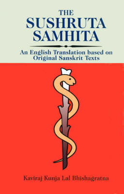 The Sushruta Samhita: An English Translation Based on Original Texts (Hardback)