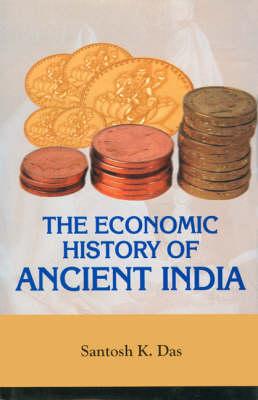 The Economic History of Ancient India (Hardback)