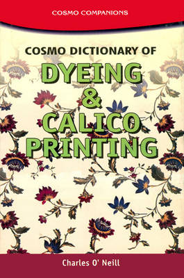 Cosmo Dictionary of Dyeing and Calico Printing (Hardback)
