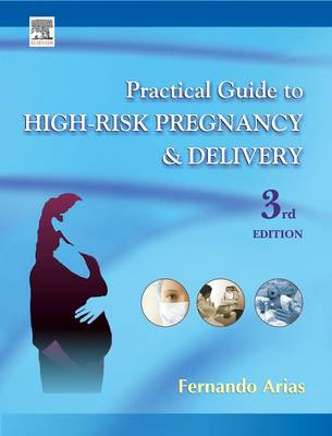 Practical Guide to High Risk Pregnancy and Delivery - Practical Guide (Hardback)