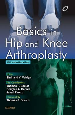 Basics in Hip and Knee Arthroplasty (Hardback)