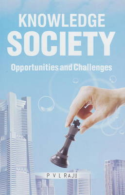 Knowledge Society: Opportunities & Challenges (Hardback)