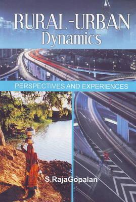Rural-Urban Dynamics: Perspectives & Experiences (Hardback)