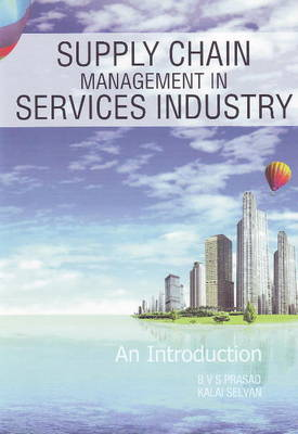 Supply Chain Management in Services Industry: An Introduction (Paperback)