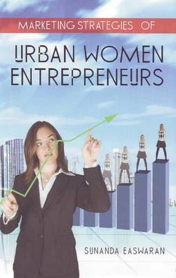 Marketing Strategies of Urban Women Entrepreneurs (Paperback)