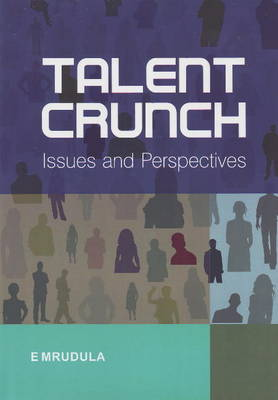 Talent Crunch: Issues & Perspectives (Paperback)