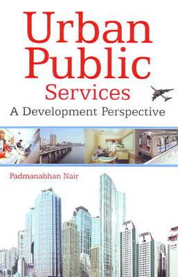Urban Public Services: A Development Perspective (Hardback)