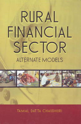 Rural Financial Sector: Alternate Models (Hardback)