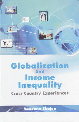 Globalization & Income Inequality: Cross Country Experiences (Hardback)