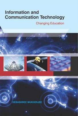 Information & Communication Technology: Changing Education (Hardback)