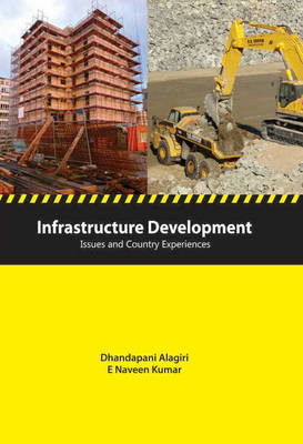 Infrastructure Development: Issues & Country Experiences (Hardback)