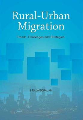 Rural-Urban Migration: Trends, Challenges & Strategies (Hardback)