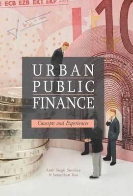 Urban Public Finance: Concepts & Experiences (Hardback)